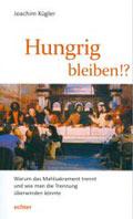 Joachim Kügler: Hungrig bleiben!?
