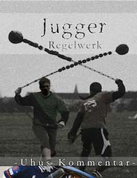 Jugger-Regelwerk: Uhus Kommentar