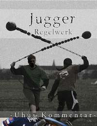 Jugger-Regelwerk: Uhus Kommentar