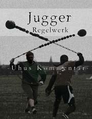 Jugger - Regelwerk: Ein Kommentar